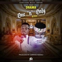 Drama - One n Only  ft. M-Biz